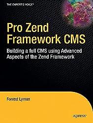 Pro Zend Framework CMS: Building a full CMS using Advanced Aspects of the Zend Framework