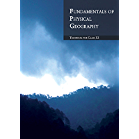 Fundamentals of Physical Geography: Geography Textbook For Class 11 (Book- 2)