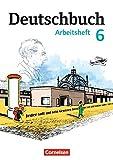 Deutschbuch Gymnasium - Östliche Bundesländer und Berlin: 6. Schuljahr - Arbeitsheft mit Lösungen