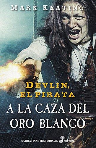 A la caza del oro blanco. Devlin II (Devlin, el pirata) por Mark Keating
