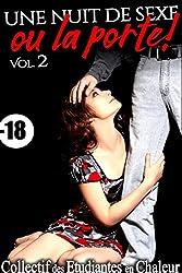 Une Nuit de Sexe...Ou La Porte ! (Vol. 2): (Roman Érotique, Dominée, HARD, Soumission, Histoire Adulte)