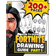 HOW TO DRAW FORTNITE (Part 1): Learn how to draw Fortnite skins ~ 200+ Page Guide (Unofficial book) (English Edition)