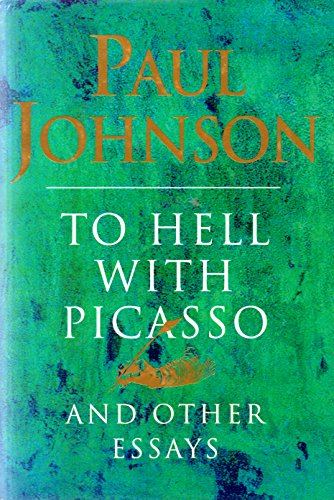 To Hell with Picasso and Other Essays