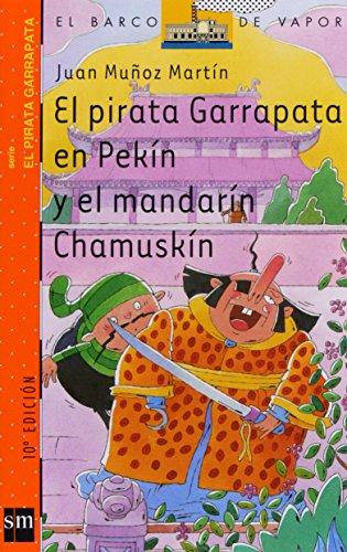 El pirata Garrapata en Pekín y el mandarín Chamuskín (Barco de Vapor Naranja) por Juan Muñoz Martín
