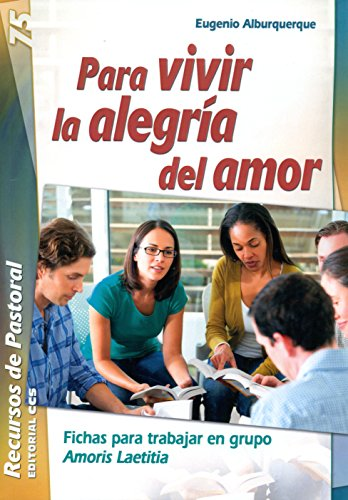 Para vivir la alegría del amor: Fichas para trabajar en grupo Amoris Laetitia (Recursos de pastoral)