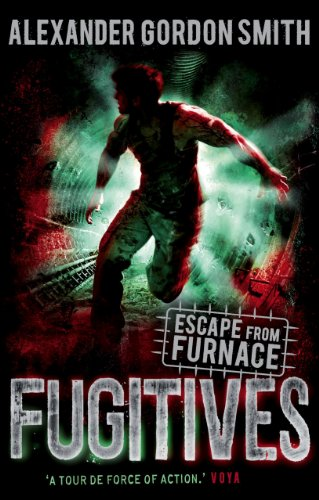 Escape from Furnace: Fugitives Vol 4..
