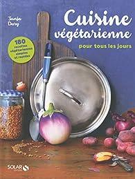 Cuisine vegétarienne pour tous les jours par Tanja Dusy