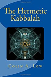 The Hermetic Kabbalah by Colin A Low (12-Jun-2015) Paperback