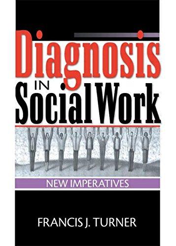 Diagnosis in Social Work: New Imperatives por Francis J Turner