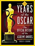 75 Years of the Oscar: The Official History of the Academy Awards (SEVENTY YEARS OF THE OSCAR)