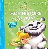 Telecharger Livres FEE CLOCHETTE Mon Histoire du Soir Clochette et la creature legendaire L histoire du film (PDF,EPUB,MOBI) gratuits en Francaise