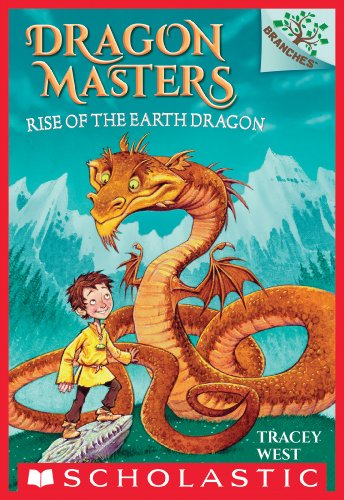 Rise Of The Earth Dragon A Branches Book Masters 1