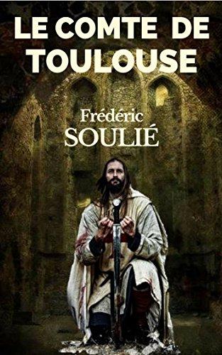 Le Comte De Toulouse Suite Du Vicomte De Beziers Roman Historique Du Languedoc