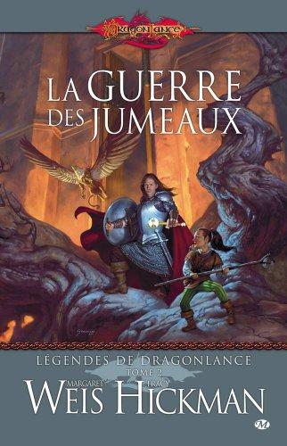 Légendes de Dragonlance, Tome 2: La Guerre des jumeaux par Margaret Weis