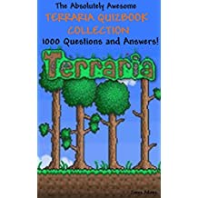 The Absolutely Awesome Terraria Quizbook Collection: 1000 Questions and Answers! (English Edition)