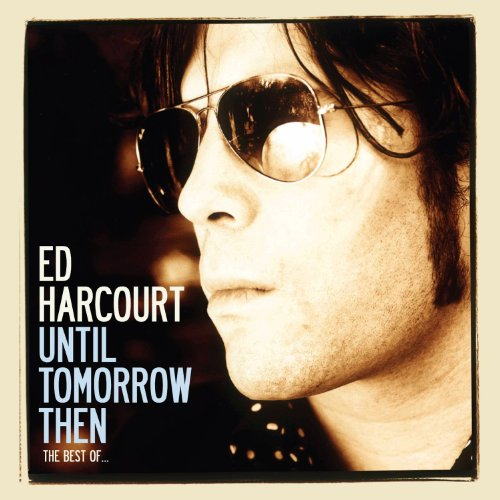 until-tomorrow-then-the-best-of-ed-harcourt-explicit