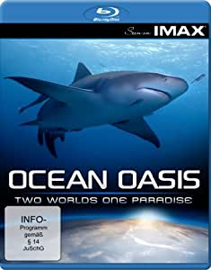 Seen on IMAX: Ocean Oasis - Two Worlds One Paradise [Blu-ray]