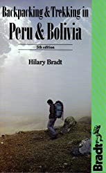 Backpacking and Trekking in Peru and Bolivia by Hilary Bradt (1987-04-16)