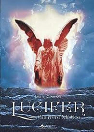 Lucifer, guerrero místico par Javier Gimeno