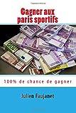 Telecharger Livres Gagner aux paris sportifs 100 de chances de gagner (PDF,EPUB,MOBI) gratuits en Francaise