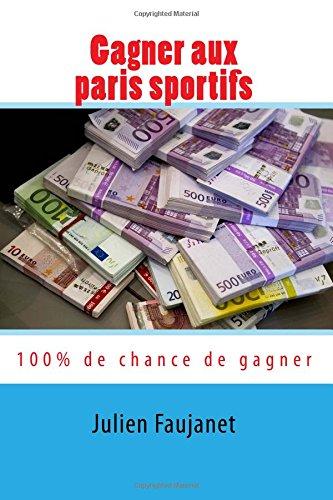 Gagner aux paris sportifs: 100% de chances de gagner