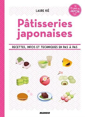 Pâtisseries japonaises : Le goût du Japon par Laure Kié