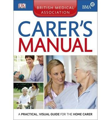 [(BMA Carer's Manual)] [ By (author) Dorling Kindersley ] [June, 2013]