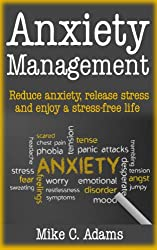 Anxiety management, Reduce anxiety, release stress and enjoy a stress-free life  (a stress-free book to manage anxiety) (English Edition)