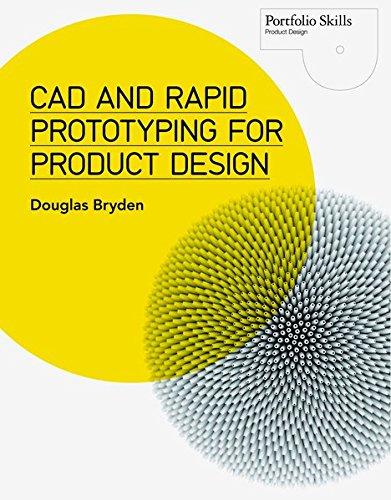 CAD and Rapid Prototyping for Product Design (Portfolio Skills) por Douglas Bryden
