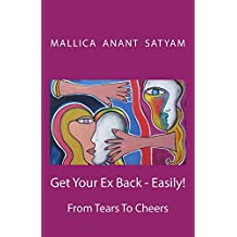 Get Your Ex Back - Easily!: From Tears to Cheers: Volume 1