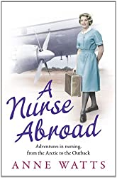 A Nurse Abroad: Adventures in nursing, from the Arctic to the Outback
