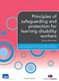 Principles of safeguarding and protection for learning disability workers (Supporting the Learning Disability Worker LM Series)