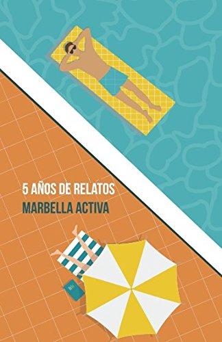 5 AÑOS DE RELATOS: CONCURSO DE RELATOS MARBELLA ACTIVA