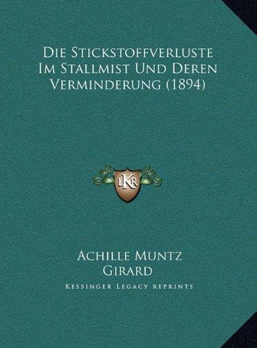 Die Stickstoffverluste Im Stallmist Und Deren Verminderung (Die Stickstoffverluste Im Stallmist Und Deren Verminderung (1894) 1894)