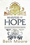 [(Whispers of Hope : 10 Weeks of Devotional Prayer)] [By (author) Beth Moore] published on (October, 2013)