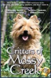 Critters Of Mossy Creek: Volume 7 (The Mossy Creek Series)