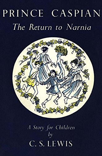 Prince Caspian (The Chronicles of Narnia Facsimile, Book 4): The Return to Narnia por C. S. Lewis