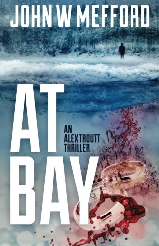 AT Bay (An Alex Troutt Thriller, Book 1) for sale  Delivered anywhere in UK