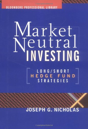 Market-Neutral Investing: Long/Short Hedge Fund Strategies (Bloomberg Financial)