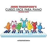 John Thompson's Curso FáCil Para El Piano 1: John Thompson's Easiest Piano Course in Spanish 1 - Book Only