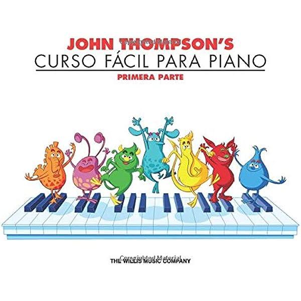 John Thompsons Curso FáCil Para El Piano 1: John ...