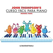 John Thompson's Curso FáCil Para El Piano 1: John Thompson's Easiest Piano Course in Spanish 1 - Book Only