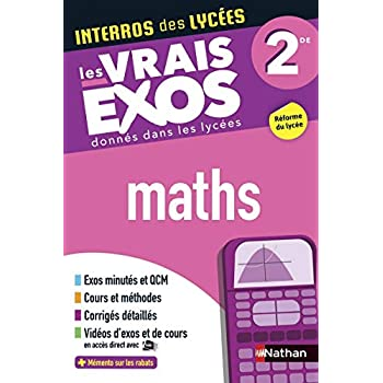 Interros des Lycées Maths 2de - Les vrais exos - Nouveau Bac