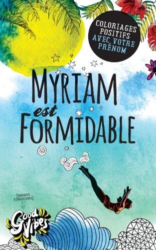 Myriam est formidable: Coloriages positifs avec votre prénom