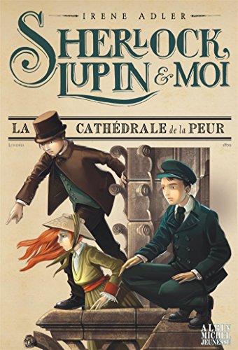 Sherlock, Lupin et moi T4: La cathédrale de la peur (A.M.ROMAN 8-12A) por Irène Adler