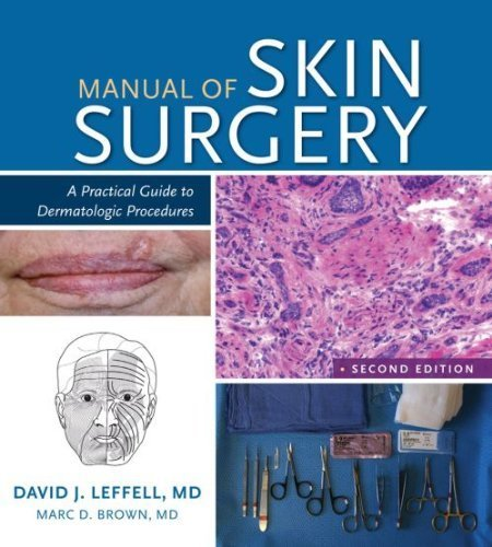 Manual of Skin: A Practical Guide to Dermatologic Procedures, 2e 2nd Edition by David J Leffell MD, Marc D Brown MD (2011) Paperback