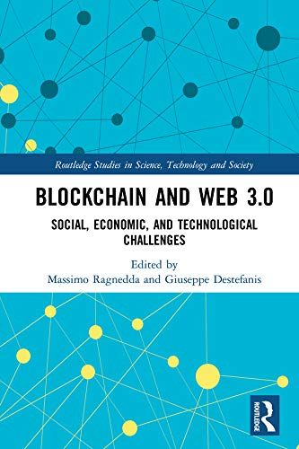 Blockchain and Web 3.0: Social, Economic, and Technological Challenges (Routledge Studies in Science, Technology and Society) (English Edition) -