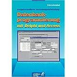 Ereignisorientierte Anwendungsentwicklung. Datenbankprogramierung mit Delphi und Access