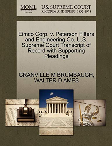 Eimco Corp. V. Peterson Filters and Engineering Co. U.S. Supreme Court Transcript of Record with Supporting Pleadings (Filter Ame)
