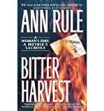 [(Bitter Harvest )] [Author: Ann Rule] [Feb-1999]